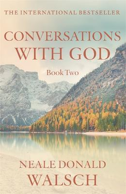 Conversations with God - Book 2 by Neale Donald Walsch