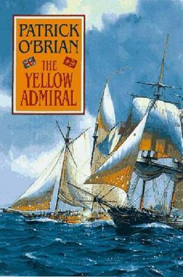 Yellow Admiral by Patrick O'Brian