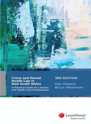 Crime and Mental Health Law in New South Wales by Howard & Westmore