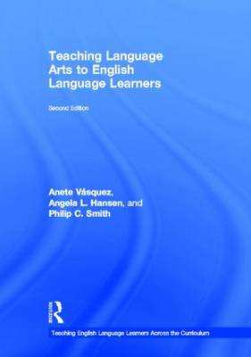Teaching Language Arts to English Language Learners by Anete Vasquez
