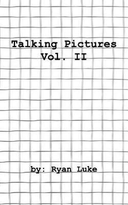 Talking Pictures - Volume 2 by Luke Ryan