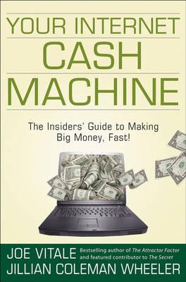 Your Internet Cash Machine by Joe Vitale