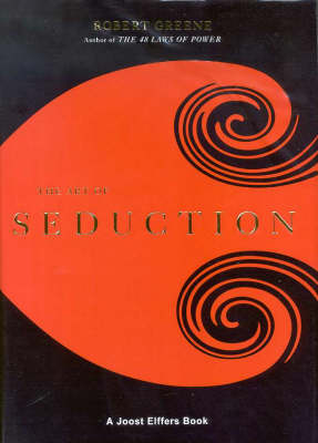 The The Art of Seduction by Robert Greene