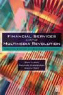 Financial Services and the Multimedia Revolution: Marketing Strategy and Business Development by Rachel Kinniburgh