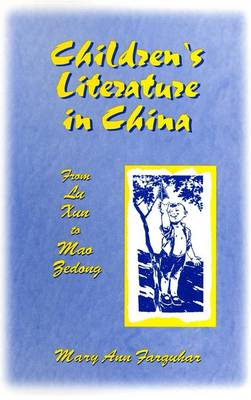 Children's Literature in China by Mary Ann Farquhar