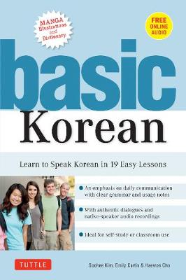 Basic Korean: Learn to Speak Korean in 19 Easy Lessons: Companion Online Audio and Dictionary by Soohee Kim