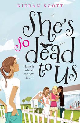She's So Dead To Us by Kieran Scott