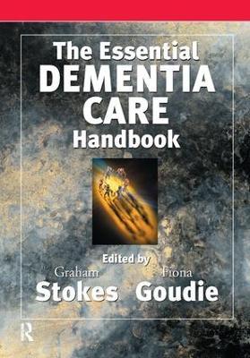 The Essential Dementia Care Handbook by Fiona Goudie