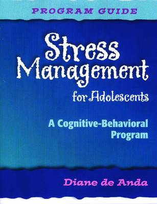 Stress Management for Adolescents, Program Guide and Audio CD by Diane de Anda