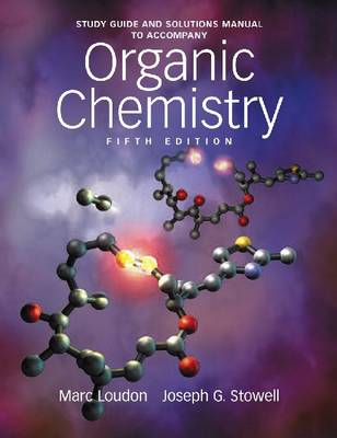 Organic Chemistry Study Guide and Solutions Manual by Marc Loudon