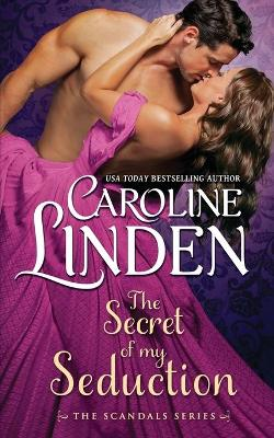 The Secret of My Seduction by Caroline Linden