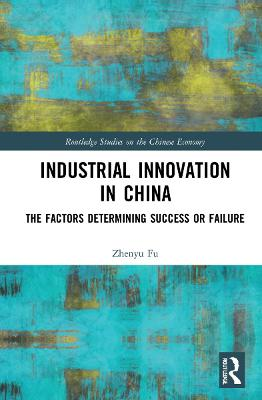 Industrial Innovation in China: The Factors Determining Success or Failure book