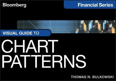 Visual Guide to Chart Patterns by Thomas N. Bulkowski