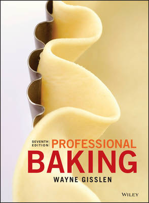 Professional Baking, Seventh Edition by Wayne Gisslen
