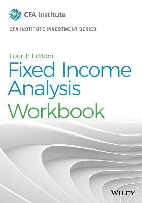 Fixed Income Analysis Workbook by Barbara S. Petitt