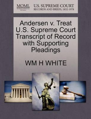 Andersen V. Treat U.S. Supreme Court Transcript of Record with Supporting Pleadings by Wm H White