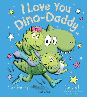 I Love You Dino-Daddy by Mark Sperring