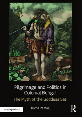 Pilgrimage and Politics in Colonial Bengal book