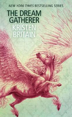 The Dream Gatherer: A Green Rider Novella by Kristen Britain