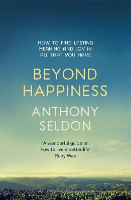Beyond Happiness by Anthony Seldon