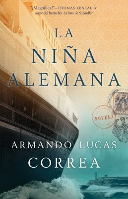 Lanina alemana (The German Girl Spanish edition): Novela by Armando Lucas Correa