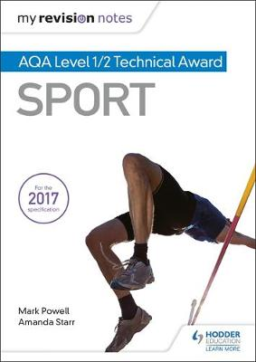 My Revision Notes: AQA Level 1/2 Technical Award in Sport by Mark Powell