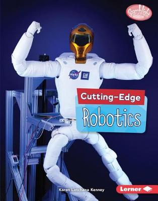 Cutting-Edge Robotics by Karen Kenney