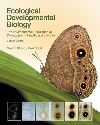 Ecological Developmental Biology by Scott F. Gilbert