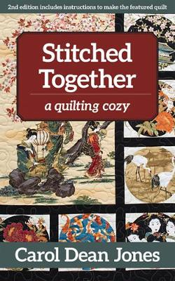 Stitched Together: A Quilting Cozy by Carol Dean Jones