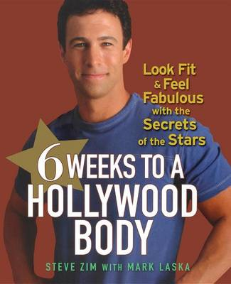 6 Weeks to a Hollywood Body by Steve Zim