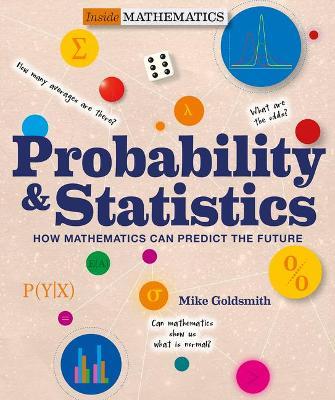Inside Mathematics: Probability & Statistics: How Mathematics Can Predict The Future book