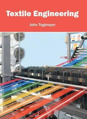 Textile Engineering by John Tegmeyer