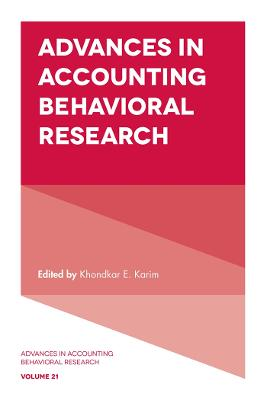 Advances in Accounting Behavioral Research by Khondkar E. Karim