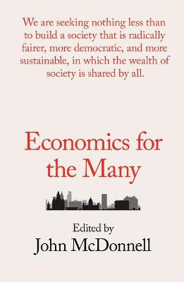 Economics for the Many by John McDonnell