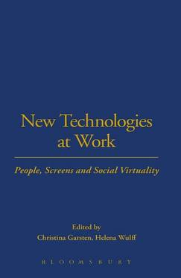 New Technologies at Work by Christina Garsten