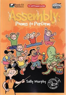 Assembly: Poems to Perform by Sally Murphy