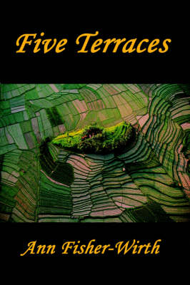 Five Terraces by Ann Fisher-Wirth