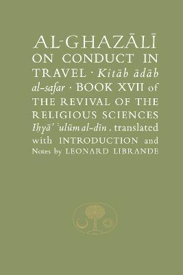 Al-Ghazali on Conduct in Travel by Abu Hamid Al-Ghazali