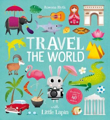Travel the World with Little Lapin by Rowena Blyth
