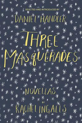 Three Masquerades by Rachel Ingalls