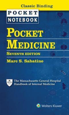 Pocket Medicine: The Massachusetts General Hospital Handbook of Internal Medicine by Dr. Marc S Sabatine