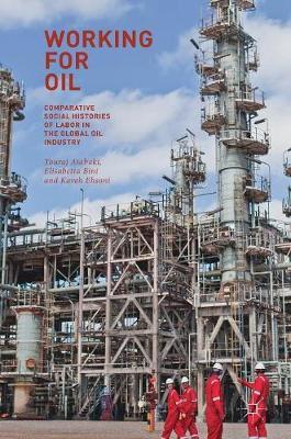 Working for Oil by Touraj Atabaki