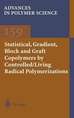 Statistical, Gradient, Block and Graft Copolymers by Controlled/Living Radical Polymerizations by Kelly A. Davis