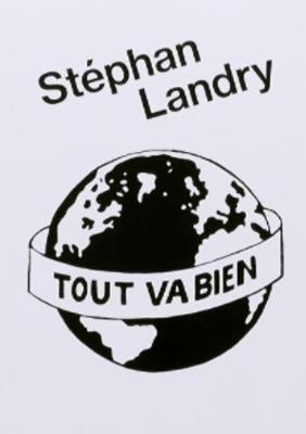 Tout Va Bien by Stephan Landry