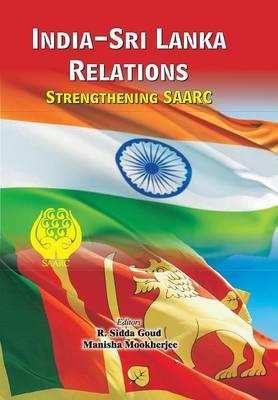 India-Sri Lanka Relations by R Sidda Goud