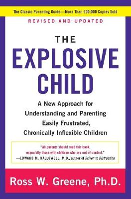 The Explosive Child by Ross W Greene, PhD