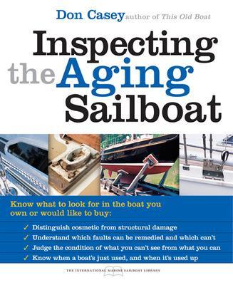 Inspecting the Aging Sailboat by Don Casey