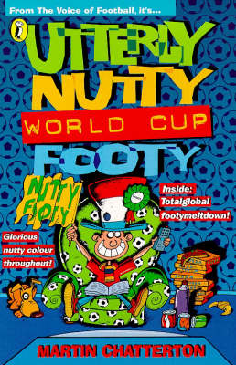 Utterly Nutty World Cup Footy by Martin Chatterton