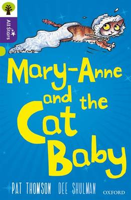 Oxford Reading Tree All Stars: Oxford Level 11 Mary-Anne and the Cat Baby: Level 11 by Pat Thomson