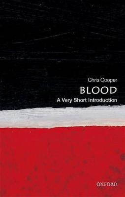 Blood: A Very Short Introduction by Christopher Cooper